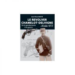 LE REVOLVER CHAMELOT-DELVIGNE MODÈLE 1873